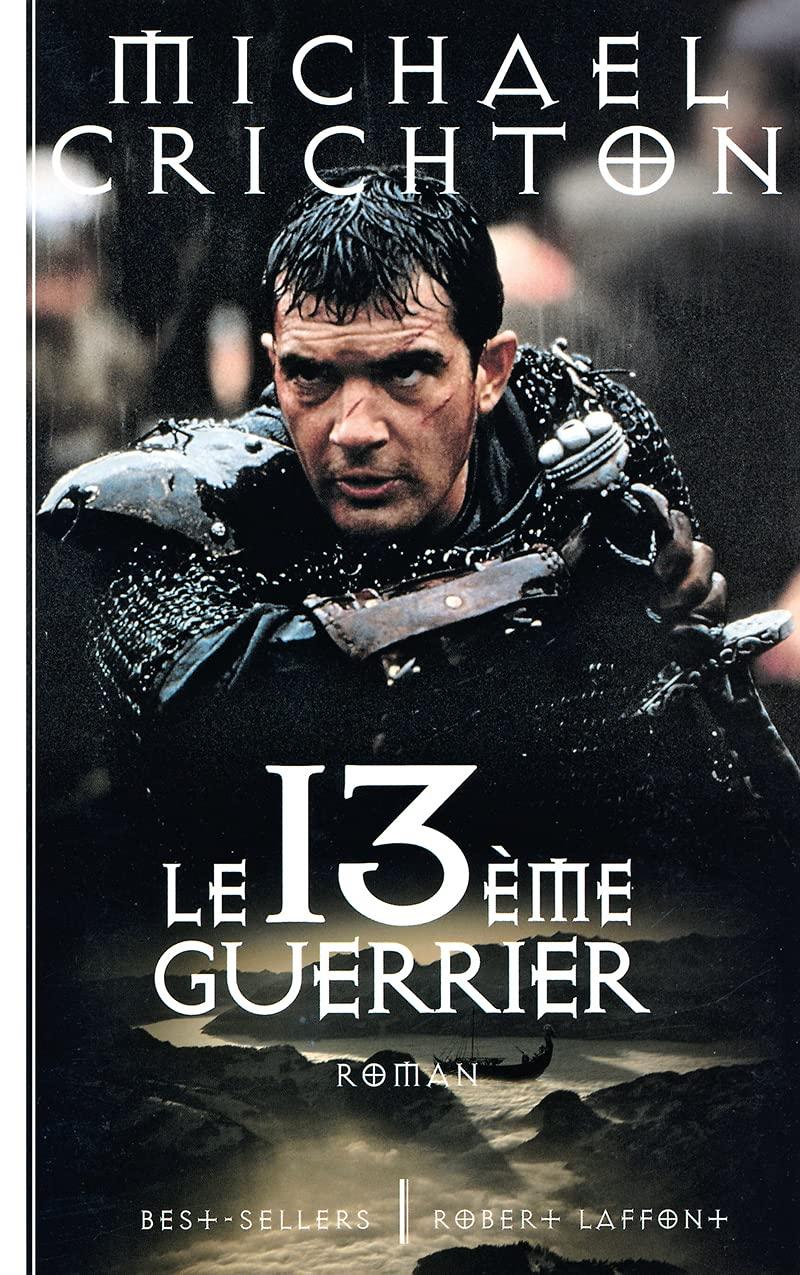 Le Treizieme Guerrier Crichton Michael Rosenbaum Lisa 9782221088487 Amazon Com Books