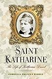 Saint Katharine: The Life of Katharine Drexel