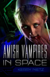 Amish Vampires in Space (Peril in Plain Space Book 1)