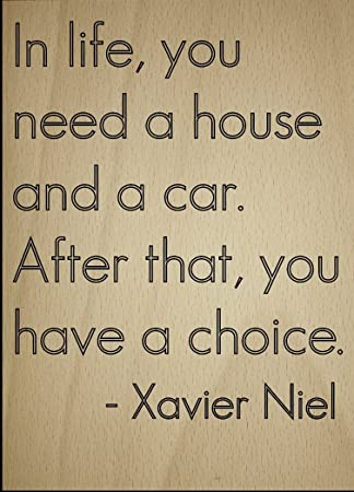 Amazoncom In Life You Need A House And A Car Quote By