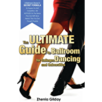 The ULTIMATE Guide To Ballroom Dancing for Colleges and Universities: A Ballroom Dancers SECRET FORMULA (English Edition)