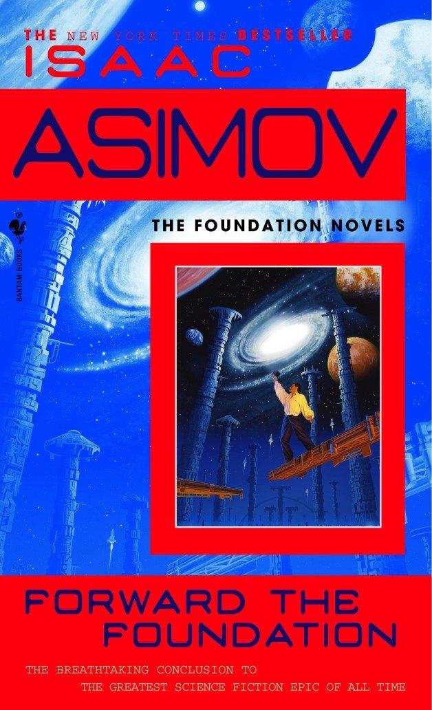 Amazon Com Forward The Foundation 9780553565072 Isaac Asimov Books