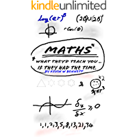 Maths - What they'd teach you....if they had the time: How your teachers would like to teach maths if they had the time (English Edition)