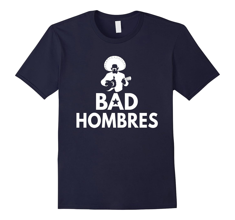 Bad Hombres T Shirt Donald Trump