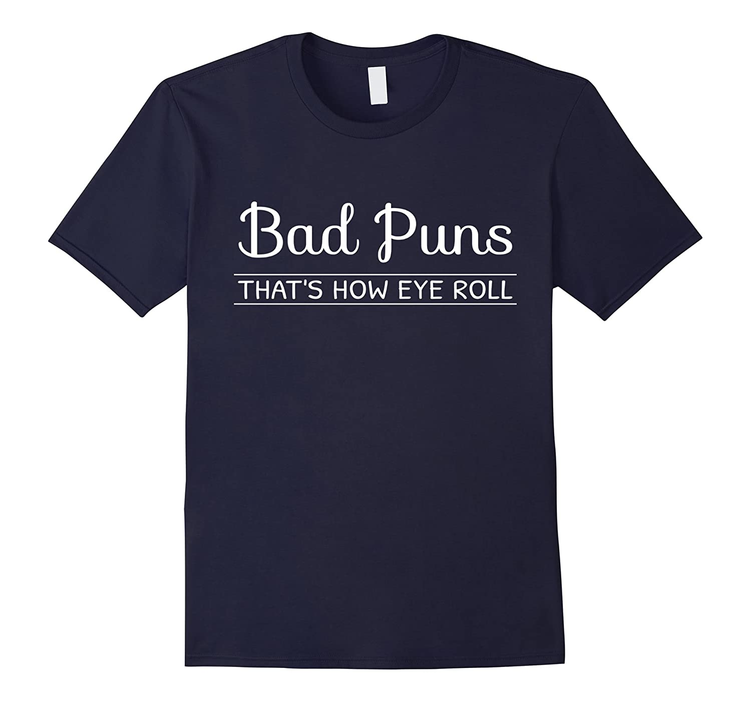 Bad Puns That's How Eye Roll - Funny Joke Gift T-Shirt-FL