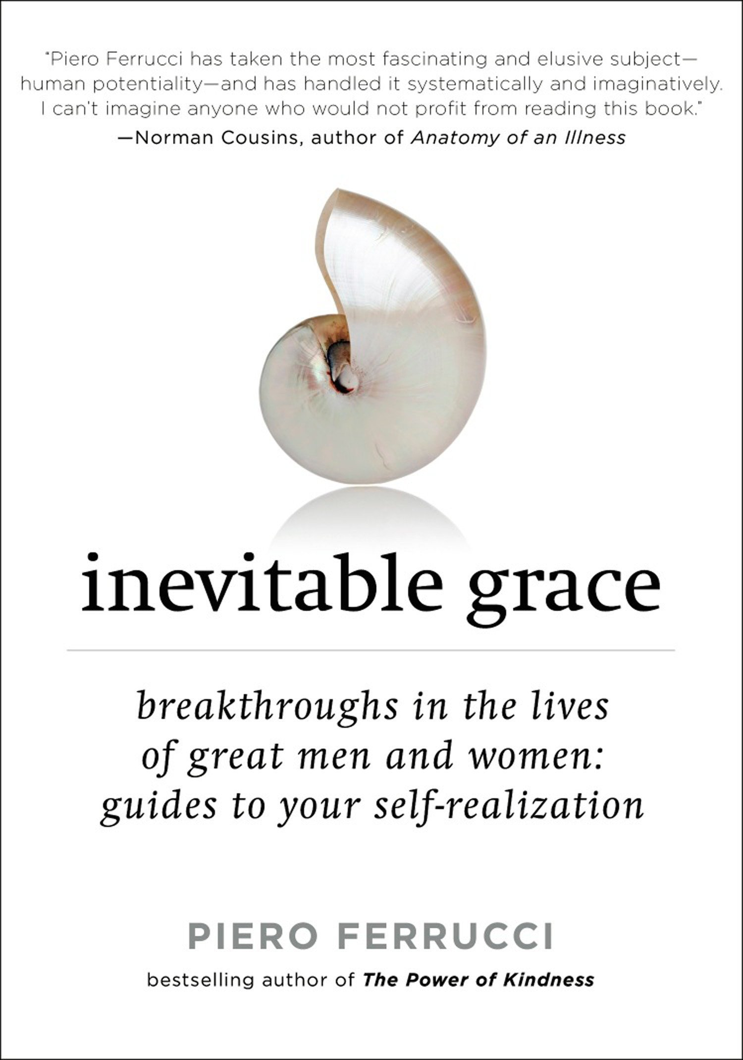 Inevitable Grace: Breakthroughs in the Lives of Great Men and Women: Guides to Your Self Realizati on
