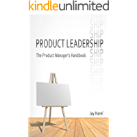 Product Leadership: The Product Manager's Handbook