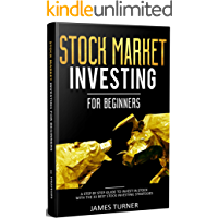 Stock Market Investing for Beginners: A Step by Step Guide to Invest in Stock with the 33 Best Stock Investing Strategies: (Investing 101, Stock Market, Stock Market Investing For Beginners)