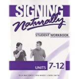 Signing Naturally Units 7-12 Student Set - Workbook and 2 DVDs