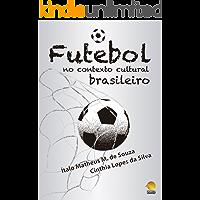 O Futebol no Contexto Cultural Brasileiro