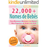 Nomes de Bebês: Lista com 22.000 Nomes de Bebês para Meninas e Meninos, e os Nomes Mais Populares de Bebês em 2020
