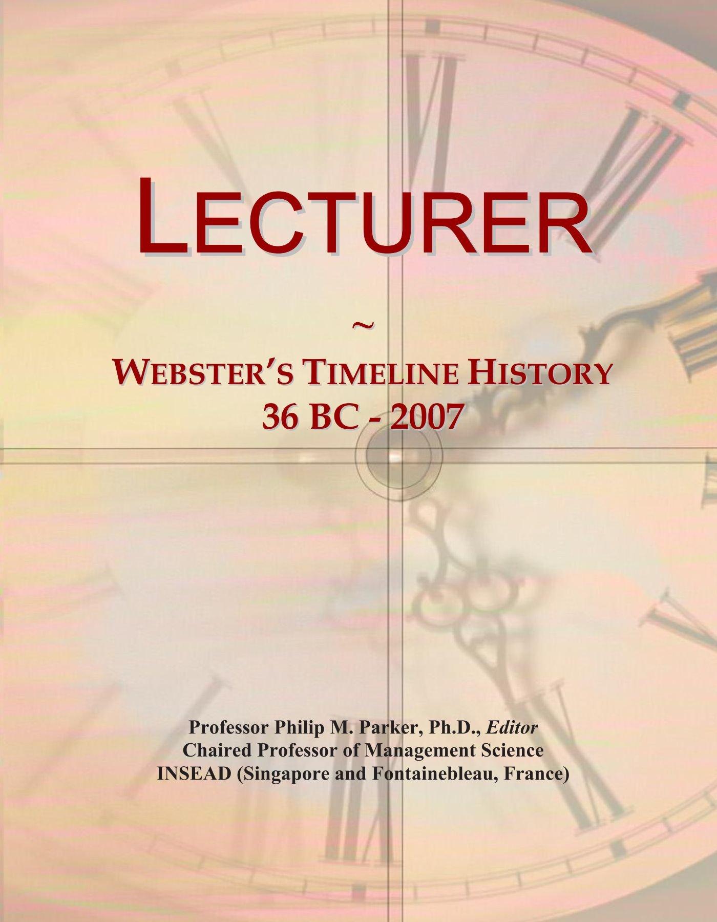 Lecturer: Webster's Timeline History, 36 BC - 2007 ebook