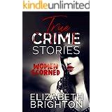 True Crime Stories: Women Scorned: 5 True Stories Of Women Out For Revenge