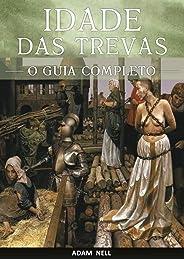 Idade das Trevas: Um Guia Completo para o Período Entre a Queda do Império Romano e a Renascença