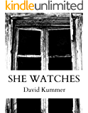 She Watches: A Horror Novel