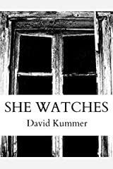 She Watches: A Horror Novel Kindle Edition