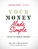Your Money Made Simple: The Key to Financial Freedom