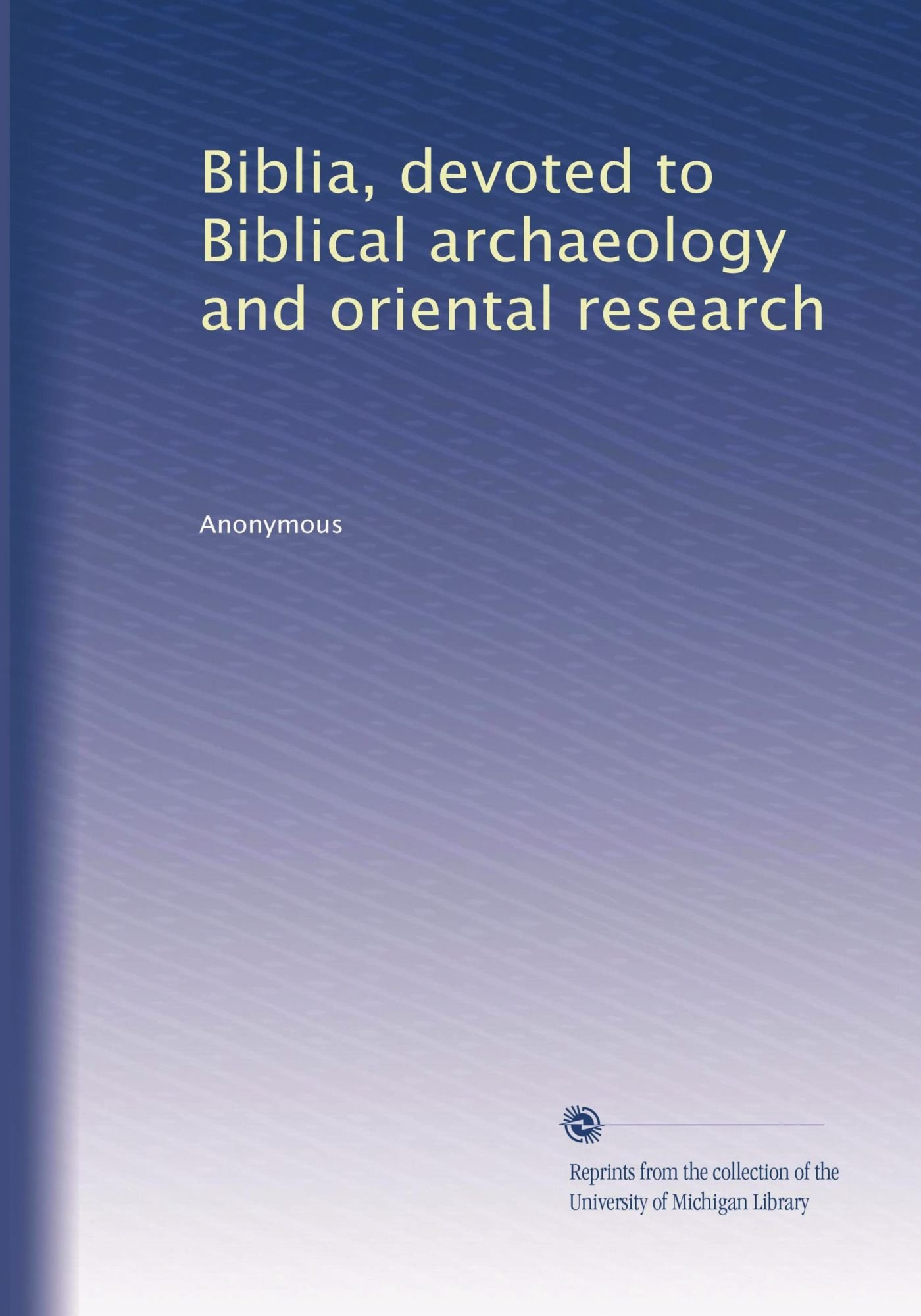 Biblia, devoted to Biblical archaeology and oriental research (Volume 6) PDF