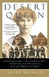 Desert Queen: The Extraordinary Life of Gertrude