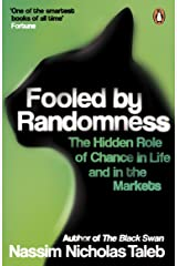 Fooled by Randomness: The Hidden Role of Chance in Life and in the Markets Kindle Edition