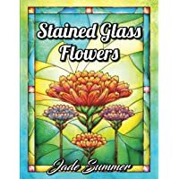 Stained Glass Flowers: An Adult Coloring Book with 50 Inspirational Flower Designs of Roses, Lilies, Tulips, Cherry…