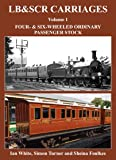 LB&SCR Carriages: Volume 1: Four- and Six-Wheeled Ordinary Passenger Stock