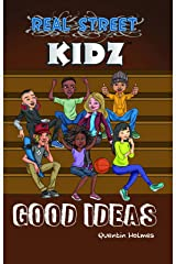 Real Street Kidz: Good Ideas (multicultural book series for preteens 7-to-12-years old) Kindle Edition