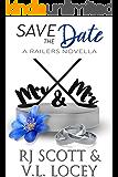 Save The Date (Harrisburg Railers Book 9)