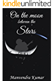 On The Moon Between the Stars