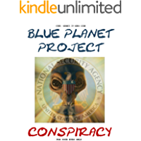 Blue Planet Project Conspiracy: Now the Whole Story of the Blue Planet Project is Revealed!