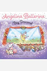 Big Dreams! (Angelina Ballerina) Kindle Edition