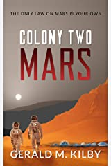 Colony Two Mars: Fast Paced Scifi Thriller (Colony Mars Book 2) Kindle Edition