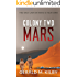Colony Two Mars: Fast Paced Scifi Thriller (Colony Mars Book 2)