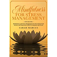 Mindfulness for Stress Management: Mindfulness and Stress Management for Prevention From Anxiety And Depression. Ideal for Dummies and Teens. (English Edition)