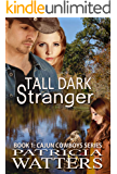 Tall Dark Stranger: Book 1: Cajun Cowboys Series