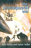 The Unincorporated War (The Unincorporated Man, 2)