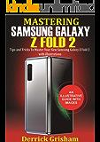 Mastering Samsung Galaxy Z Fold 2: Tips and Tricks to Master your New Samsung Galaxy Z Fold 2 with illustrations