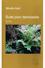 Suite pour demoiselle: Nouvelle et récits (French Edition) Kindle Edition