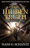 The Hidden Truth: A Science Fiction Techno-Thriller (Volume 1)