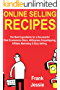 Online Selling Recipes: The Best Ingredients for a Successful First Ecommerce Store. AliExpress Dropshipping, Affiliate Marketing & Etsy Selling.