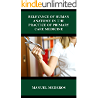 RELEVANCE OF HUMAN ANATOMY IN THE PRACTICE OF PRIMARY CARE MEDICINE