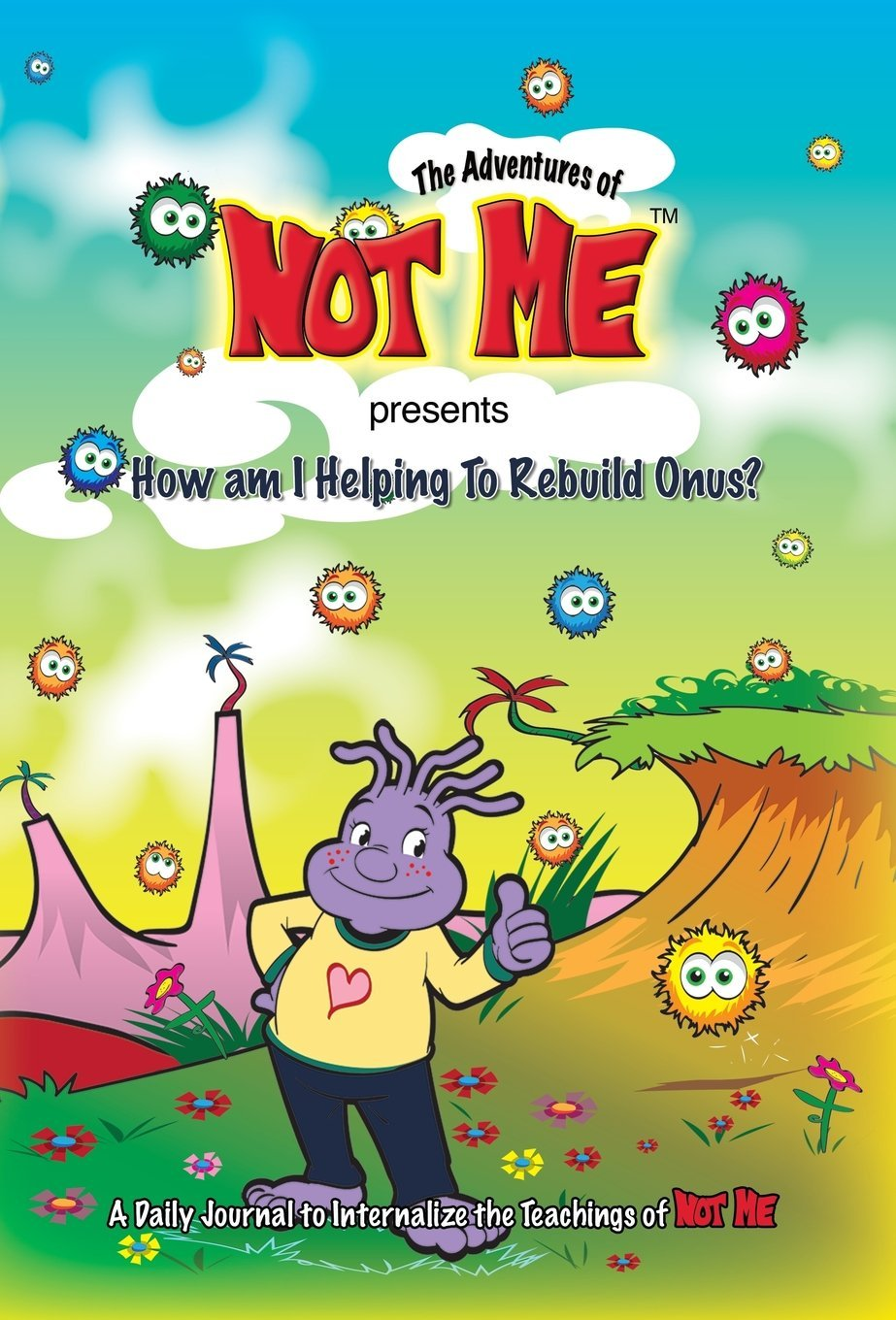 The Adventures of Not Me Presents: How Am I Helping to Rebuild Onus? Text fb2 ebook