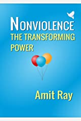 Nonviolence: The Transforming Power Kindle Edition