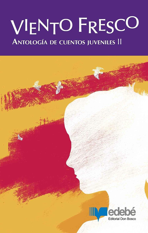 Viento fresco: Antología de cuentos juveniles II eBook: Varios ...