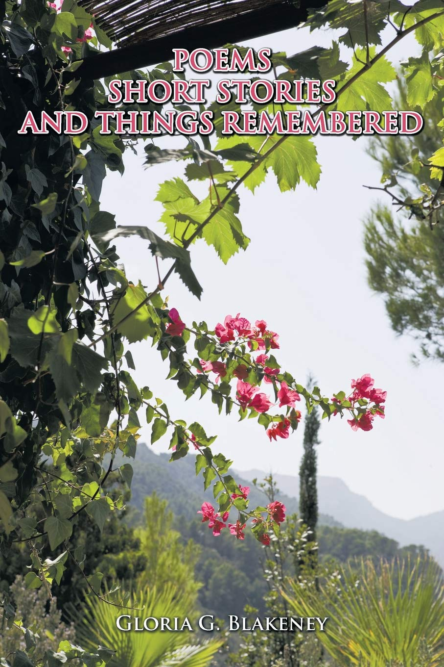 POEMS SHORT STORIES AND THINGS REMEMBERED