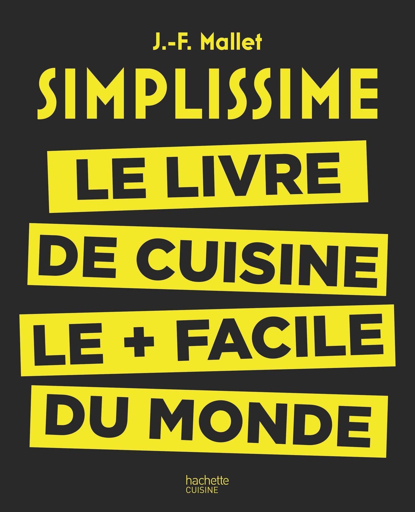 Simplissime: Le livre de cuisine le + facile du monde: Amazon.es: Jean-François Mallet: Libros en idiomas extranjeros
