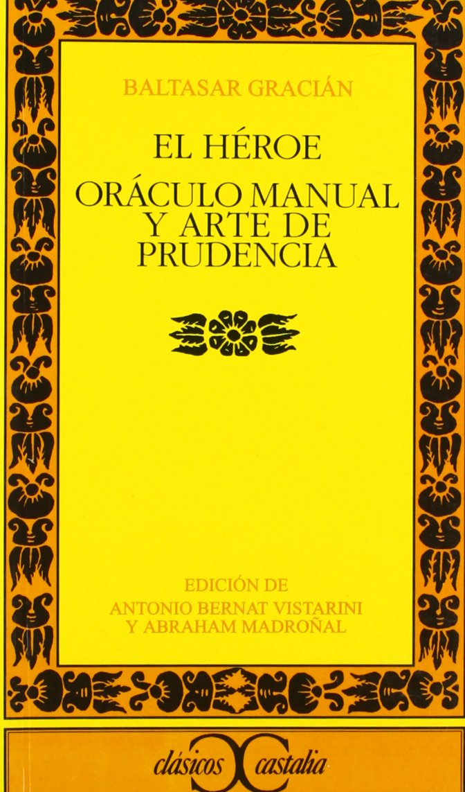 El Heroe. Oraculo manual y arte de prudencia (Clasicos Castalia) (Spanish Edition) (Spanish)