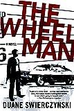 The Wheelman: A Novel