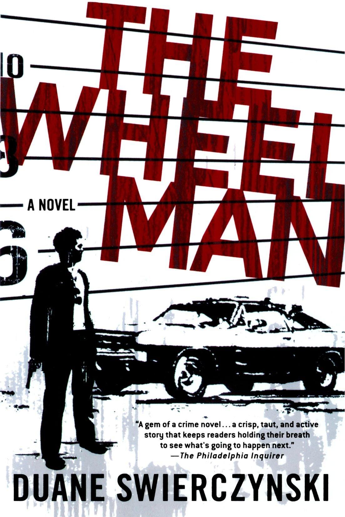 Amazon: The Wheelman: A Novel (9780312343781): Duane Swierczynski: Books