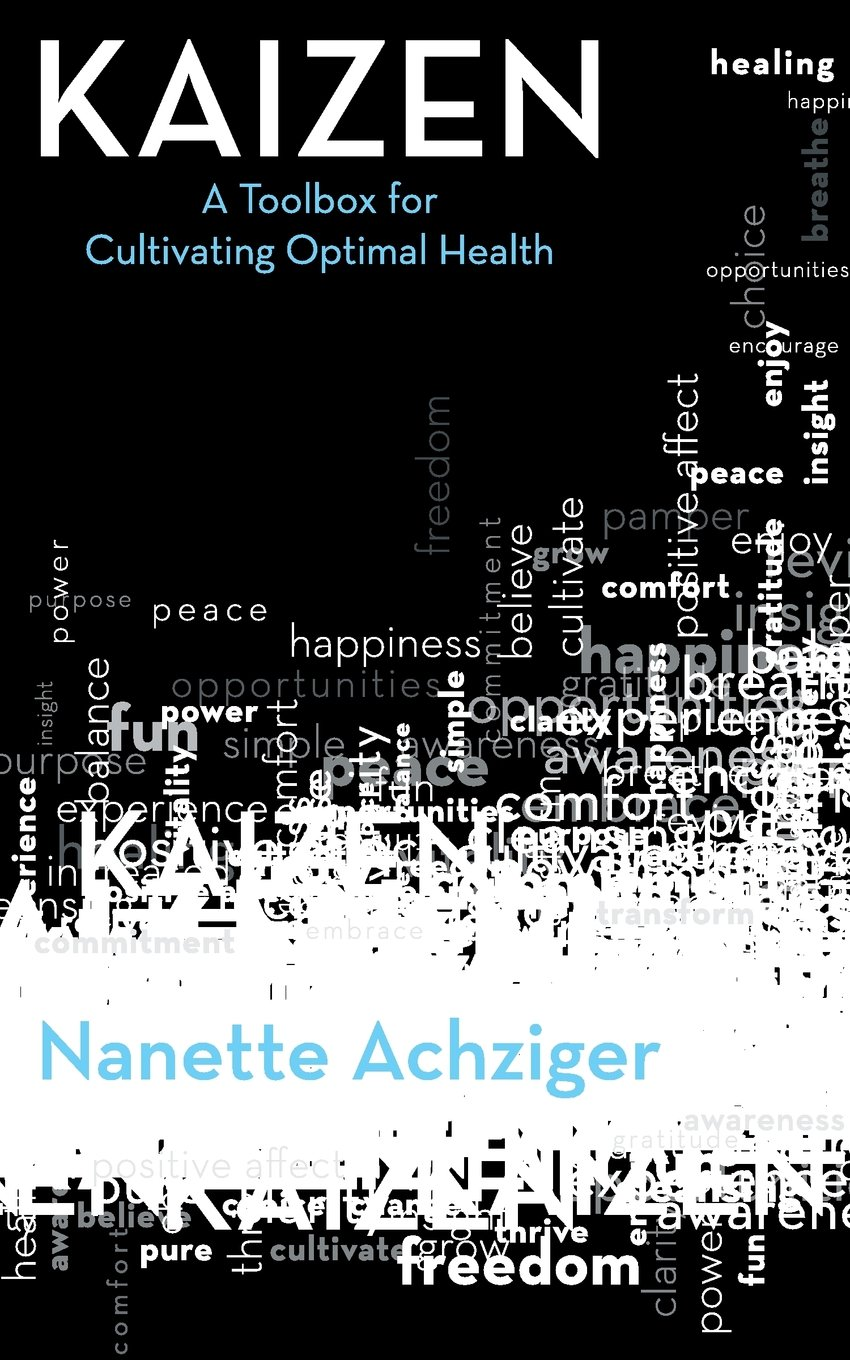 Read Online Kaizen: A Toolbox for Cultivating Optimal Health ebook